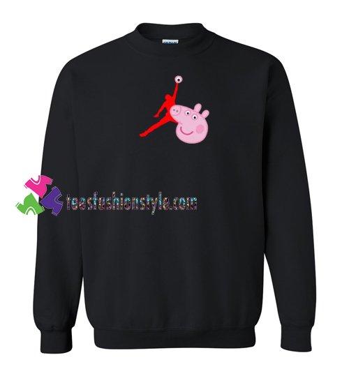 Air Jordan X Peppa Pig Parody Sweatshirt Gift sweater adult unisex cool tee shirts