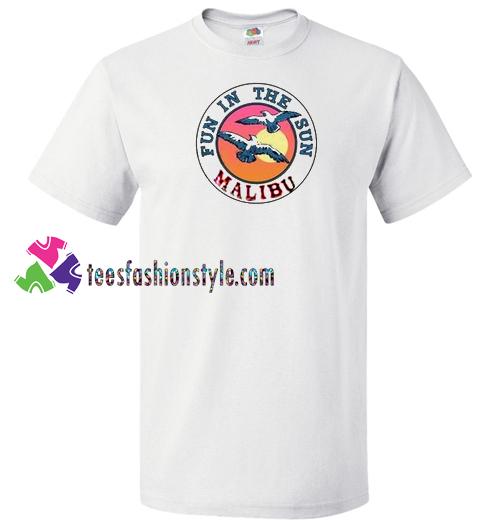 Fun in the sun malibu T Shirt gift tees unisex adult tee shirt