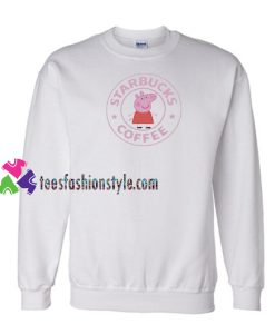 Starbuck X Peppa Pig Parody Sweatshirt Gift sweater adult unisex cool tee shirts
