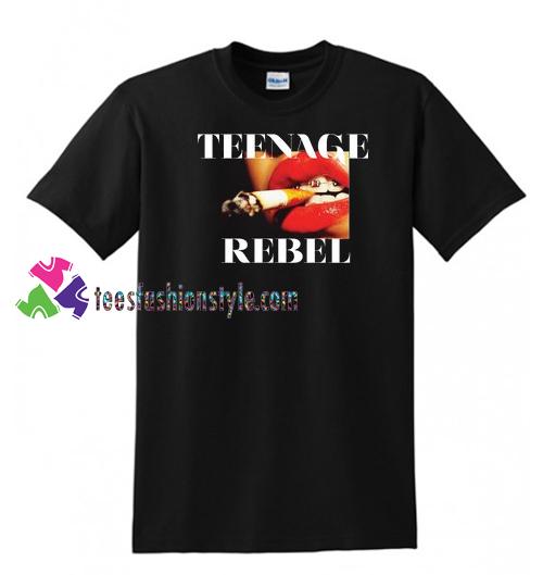 Teenage Rebel T Shirt gift tees unisex adult tee shirt