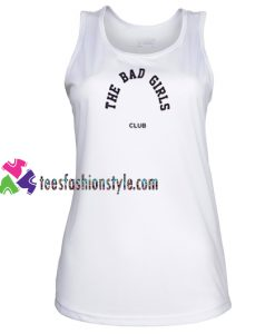 The Bad Girls Club Tanktop gift tanktop shirt unisex custom clothing Size S-3XL
