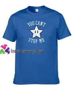 You Can't Stop Me Star T Shirt gift tees unisex adult cool tee shirts