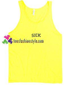 Sick Tanktop gift tanktop shirt unisex custom clothing Size S-3XL