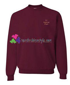 51 Avenue Park Sweatshirt Gift sweater adult unisex cool tee shirts