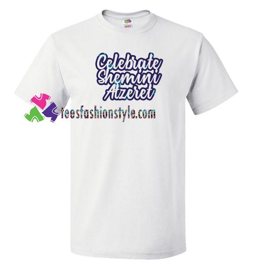 Celebrate Shemini Atzeret Shirt, Shemini Atzeret Jewish Holiday Shirt gift tees unisex adult cool tee shirts