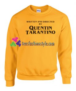 Written and directed by Quentin Tarantino Sweatshirt Gift sweater adult unisex cool tee shirts
