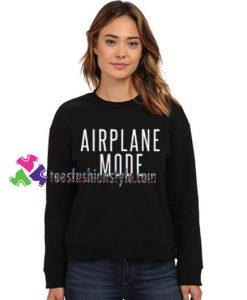 Airplane Mode Sweatshirt Gift sweater adult unisex cool tee shirts