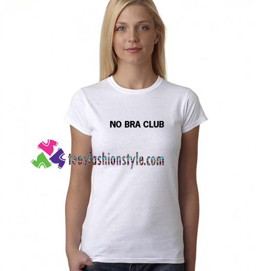 59a24f22797c6 No Bra Club T Shirt gift tees unisex adult cool tee shirts –  teesfashionstyle.com