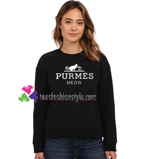 Purmes Meow Sweatshirt Gift sweater adult unisex cool tee shirts