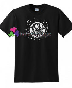 You Limitless Are T Shirt gift tees unisex adult cool tee shirts