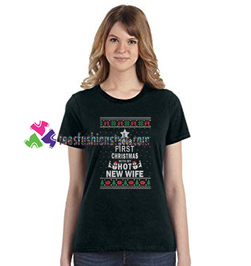 2018 First Christmas with My Hot New Wife Shirt gift tees unisex adult cool tee shirts