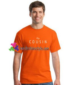 Big Cousin T Shirt gift tees unisex adult cool tee shirts