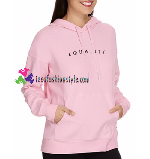Equality Hoodie gift cool tee shirts cool tee shirts for guys