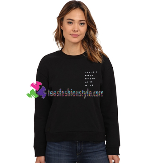 New York Tokyo London Paris Milan Sweatshirt Gift sweater adult unisex cool tee shirts