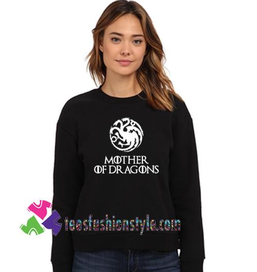 Mother Of Dragons Sweatshirt Gift sweater adult unisex cool tee shirts