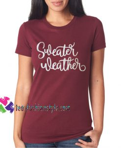 Sweater Weather, Mothers Day Gift Unisex