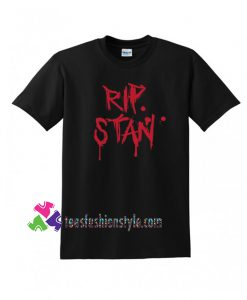 King Inspired, RIP STAN Adult Unisex T-Shirts tee shirts
