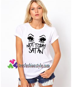 Not Today Satan Adult Unisex Men's Shirt Women's Tshirt tee shirts
