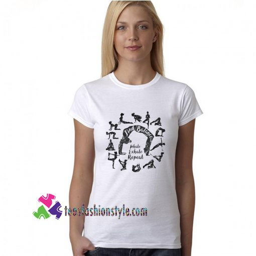 Om Yoga Find Balance-Inhale Exhale Repeat Meditation Poses Print tee shirts