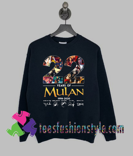 22 years of Mulan Movie 1998-2020 signatures Sweatshirts