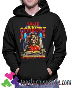 Nancy Pelosi Tales from Corrupt keeper of the house Hoodie