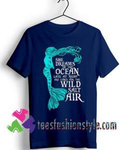 She dreams of the ocean T shirt