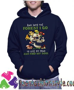 Skull And Into The Forest I Go To Lose My Mind Hoodie