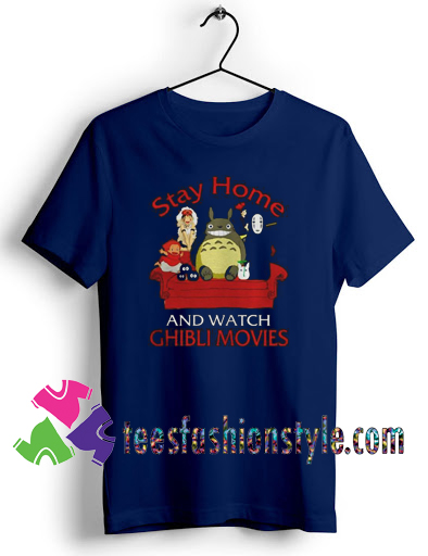 Stay home and watch Ghibli movies T shirt For Unisex
