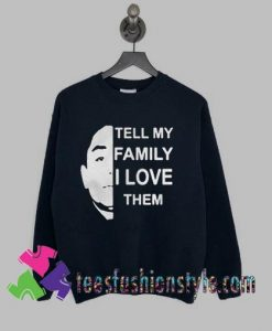 Anthony Dia Tell My Family I Love Them Classic Sweatshirts