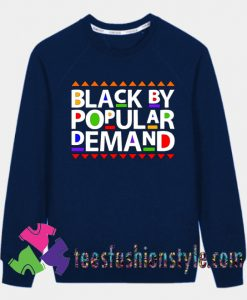 Black by Popular Demand Sweatshirts
