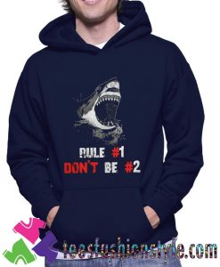 Shark rule 1 dont be 2 Unisex Hoodie