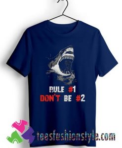 Shark rule 1 dont be 2 T shirt For Unisex By Teesfashionstyle.com