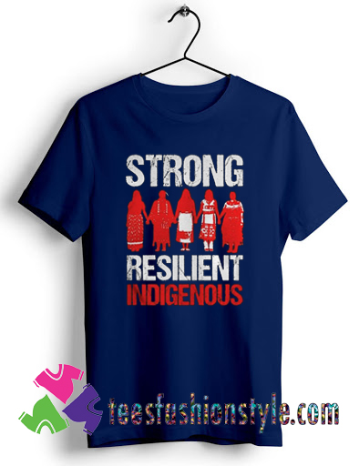 Strong resilient indigenous T shirt For Unisex By Teesfashionstyle.com
