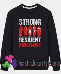 Strong resilient indigenous Sweatshirts By Teesfashionstyle.com