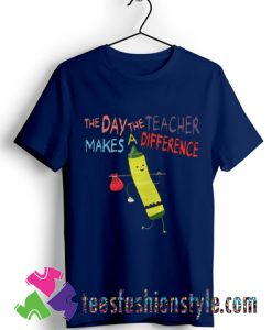 The Day The Teacher Makes A Difference Back To School T shirt For Unisex