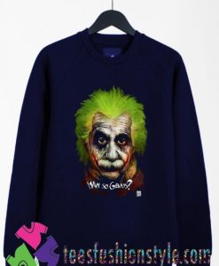 Albert Einstein Why So Genius Funny Artwork Sweatshirts