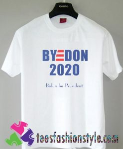 Bye don 2020 T shirt For Unisex By Teesfashionstyle.com