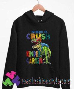 Dinosaur Im Ready To Crush Kindergarten Unisex Hoodie