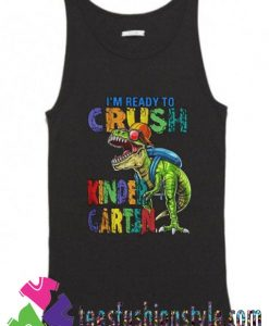 Dinosaur Im Ready To Crush Kindergarten Tank Top For Unisex