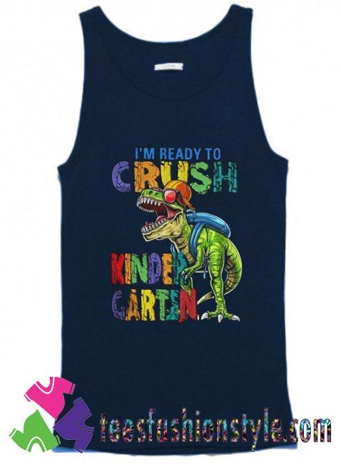 Dinosaur Im Ready To Crush Kindergarten Tank Top For Unisex
