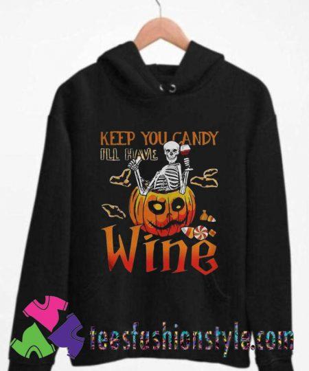 Skeleton Keep You Candy Ill Have Wine Pumpkin Halloween Hoodie