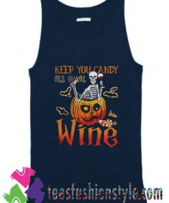 Skeleton Keep You Candy Ill Have Wine Pumpkin Halloween Tank Top