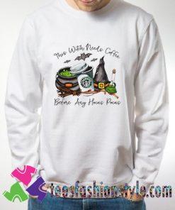 StarBucks Coffee This Witch Needs Coffee Sweatshirts