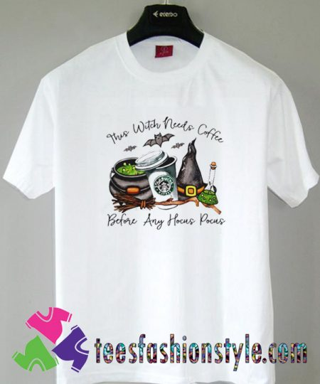 StarBucks Coffee This Witch Needs Coffee T shirt