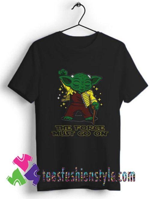 Yoda Freddie Mercury The Force Must Go On T shirt For Unisex