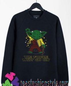 Yoda Freddie Mercury The Force Must Go On Sweatshirts