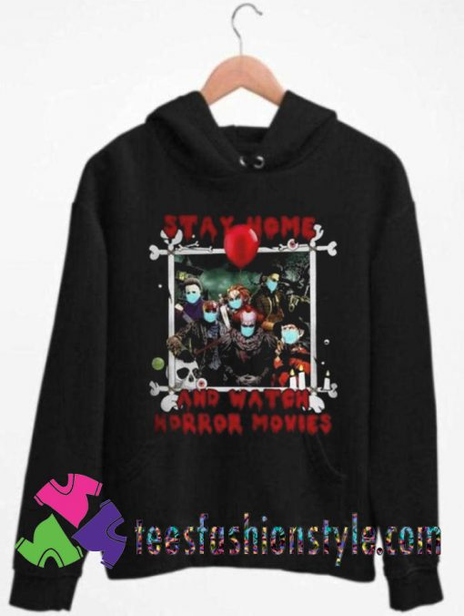 Halloween Stay Home And Watch Horror Movies Unisex Hoodie