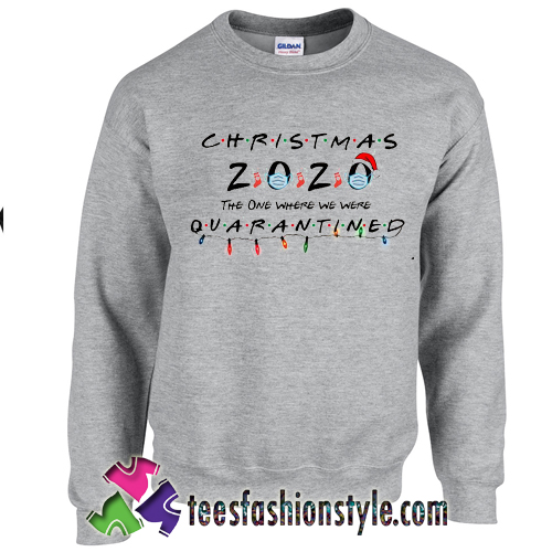 Christmas 2020 Quarantined Pandemic Sweatshirt