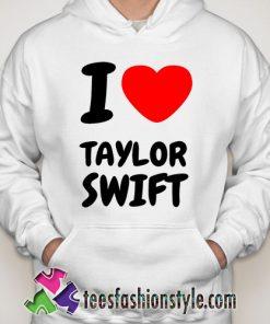 i love taylor swift Hoodie