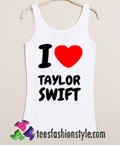 i love taylor swift Tanktop